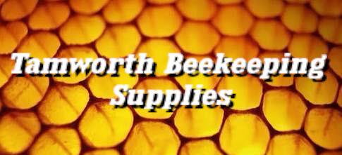 Tamworth Beekeeping Supplies